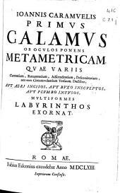 Ioannis Caramuelis Primus calamus ob oculos ponens metametricam quae ... multiformes labyrinthos exornat