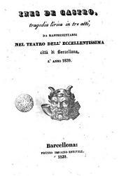 Ines de Castro: tragedia lírica in tre atti, da rappresentarsi nell teatro dell'eccellentissima città di Barcellona, l'anno 1839