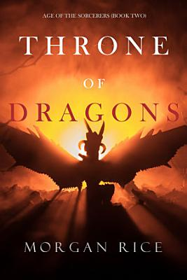 Throne Of Dragons Age Of The Sorcerers Book Two