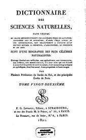 Dictionnaire des sciences naturelles: dans lequel on traite méthodiquement des différens êtres de la nature, considérés soit en eux-mêmes, d'après l'état actuel de nos connoissances, soit relativement à l'utilité qu'en peuvent retirer la médecine, l'agriculture, le commerce et les arts, suivi d'une biographie des plus célèbres naturalistes : ouvrage destiné aux médecins, aux agriculteurs, aux commerçans, aux artistes, aux manufacturiers, et à tous ceux qui ont intérêt à connoître les productions de la nature, leurs caractères génériques et spécifiques, leur lieu natal, leurs propriétés et leurs usages. Huit - Idye, Volume22