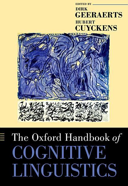 The Oxford Handbook of Cognitive Linguistics