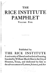 The Rice Institute Pamphlet: Volume 5