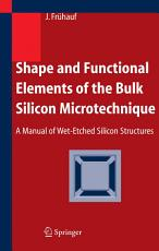 Shape and Functional Elements of the Bulk Silicon Microtechnique PDF