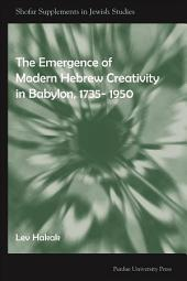 The Emergence of Modern Hebrew Literature in Babylon from 1735-1950