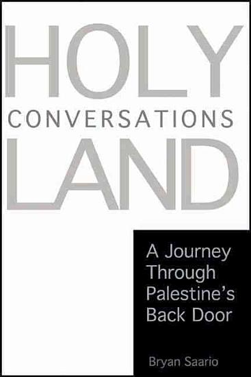 Holy Land Conversations  A Journey Through Palestine s Back Door PDF