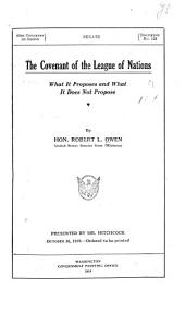 The Covenant of the League of Nations: What it Proposes and what it Does Not Propose