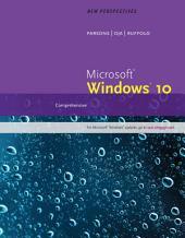 New Perspectives Microsoft Windows 10: Comprehensive