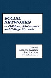 The First Compendium of Social Network Research Focusing on Children and Young Adult: Social Networks of Children, Adolescents, and College Students