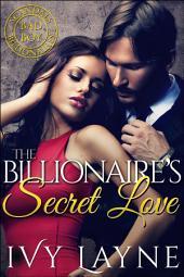 The Billionaire's Secret Love: A 'Scandals of the Bad Boy Billionaires' Romance