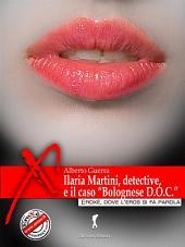 """Ilaria Martini, detective, e il caso """"Bolognese D.O.C."""""""