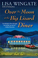 Download Over the Moon at the Big Lizard Diner Book