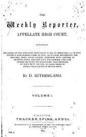 The Weekly Reporter: Appellate High Court, Volume 1