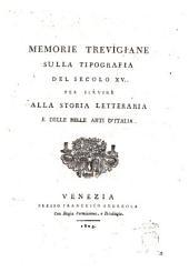 Memorie trevigiane sulla tipografia del secolo 15. per servire alla storia letteraria e delle belle arti d'Italia
