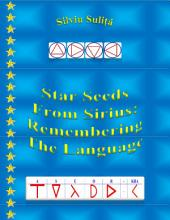 Star Seeds From Sirius: Remembering The Language