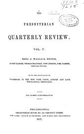 The Presbyterian Quarterly Review: Volume 5