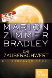 Das Zauberschwert: Ein Darkover Roman