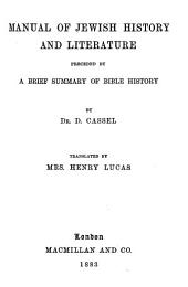 Manual of Jewish History and Literature: Preceded by a Brief Summary of Bible History