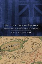 Speculators in Empire: Iroquoia and the 1768 Treaty of Fort Stanwix