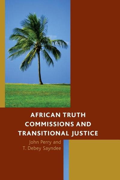 Download African Truth Commissions and Transitional Justice Book