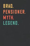 Brad. Pensioner. Myth. Legend.