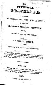 The Universal Traveller: Containing the Popular Features and Contents of the Best Standard Modern Travels, in the Four Quarters of the World