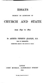 Essays: Chiefly on Questions of Church and State from 1850 to 1870