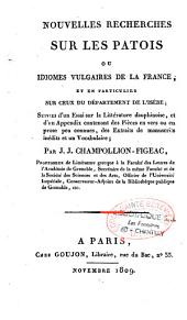 Nouvelles recherches sur les patois ou idiomes vulgaires de la France et en particulier sur ceux du département de l'Isère