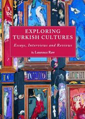 Exploring Turkish Cultures: Essays, Interviews and Reviews