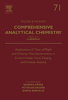 Applications of Time of Flight and Orbitrap Mass Spectrometry in Environmental  Food  Doping  and Forensic Analysis Book