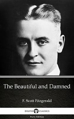 The Beautiful and Damned by F  Scott Fitzgerald   Delphi Classics  Illustrated
