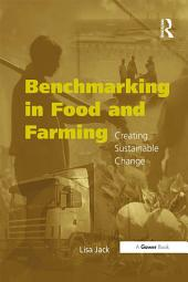 Benchmarking in Food and Farming: Creating Sustainable Change