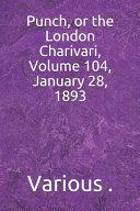 Punch  Or the London Charivari  Volume 104  January 28  1893 PDF