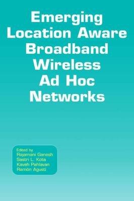 Emerging Location Aware Broadband Wireless Ad Hoc Networks
