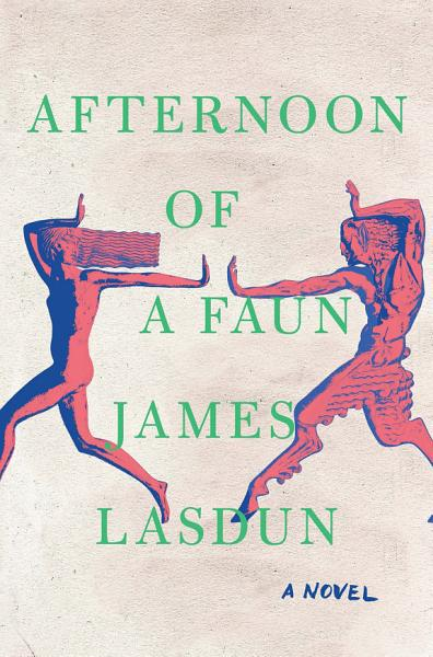 Download Afternoon of a Faun  A Novel Book