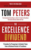 The Excellence Dividend the Rules of Excellence from a Lifetime in Pursuit of Perfection