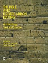 The Bible and Radiocarbon Dating: Archaeology, Text and Science