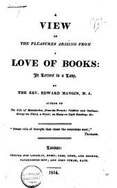 A View of the Pleasures Arising from a Love of Books: in Letters to a Lady