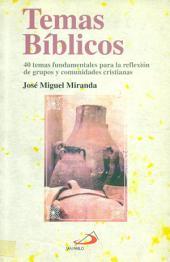 Temas Bíblicos: 40 temas fundamentales para la reflexión de grupos y comunidades cristianas