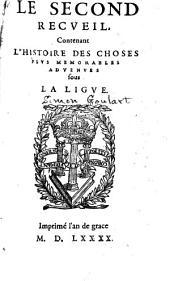 Le premier-[sixièsme] recveil: contenant l'histoire les choses plvs memorables advenves sous la Ligue, Volume2
