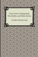 Notes from Underground  the Double  and Other Stories