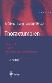 Thoraxtumoren: Diagnostik — Staging — gegenwärtiges Therapiekonzept, Ausgabe 2