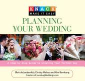 Knack Planning Your Wedding: A Step-by-Step Guide to Creating Your Perfect Day