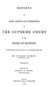 Reports of Cases Argued and Determined in the Supreme Court of the State of Illinois: Containing the Cases Submitted at the December Term, 1844[-June Term, 1849], Volume 8