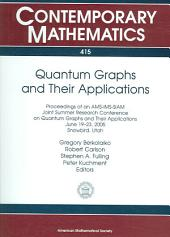 Quantum Graphs and Their Applications: Proceedings of an AMS-IMS-SIAM Joint Summer Research Conference on Quantum Graphs and Their Applications, June 19-23, 2005, Snowbird, Utah