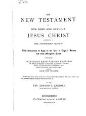 The New Testament of Our Lord and Saviour Jesus Christ: According to the Authorized Version with Variations of Type in the Use of Capital Letters and with Marginal Letters and with Marginal Notes
