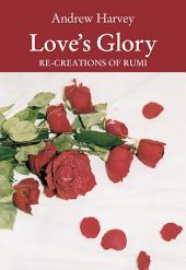 Love's Glory: Re-creations of Rumi