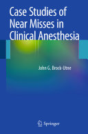 Case Studies of Near Misses in Clinical Anesthesia PDF