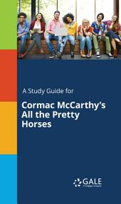 A Study Guide for Cormac McCarthy's All the Pretty Horses