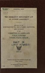 The Emergency Employment Act an Interim Assessment Prepared for the Subcommittee on Employment, Manpower, and Poverty of The... 92-2, May 1972