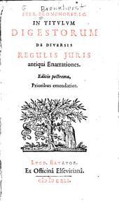 Ever. Bronchorst In titulum Digestorum De diversis regulis juris antiqui enarrationes